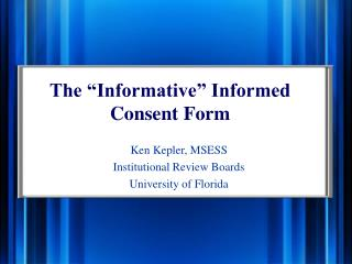 The  Informative  Informed Consent Form