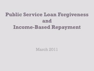 Public Service Loan Forgiveness and Income-Based Repayment