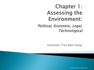 Chapter 1: Assessing the Environment: Political, Economic, Legal, Technological