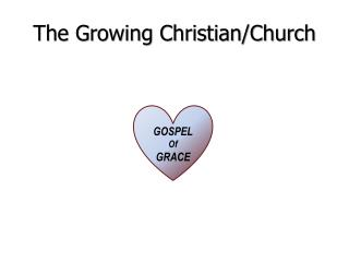 The Growing Christian/Church