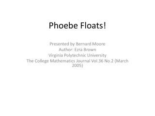 Phoebe Floats !