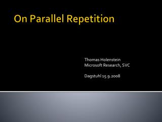 On Parallel Repetition