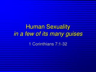 Human Sexuality in a few of its many guises