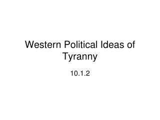 Western Political Ideas of Tyranny