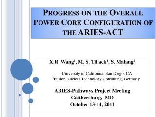 Progress on the Overall Power Core Configuration of the ARIES-ACT