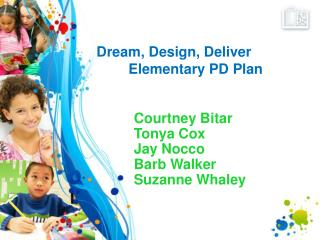 Dream, Design, Deliver 	Elementary PD Plan