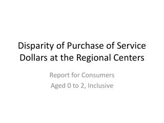 Disparity of Purchase of Service Dollars at the Regional Centers
