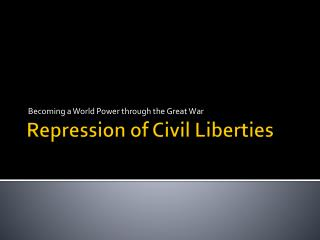 Repression of Civil Liberties