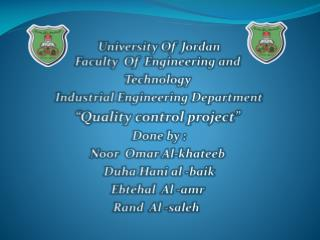University Of  Jordan Faculty  Of  Engineering and  Technology  Industrial Engineering Department