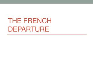 The French departure