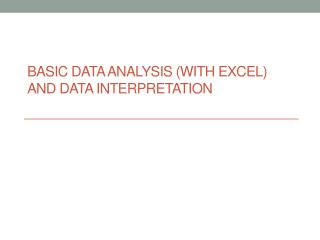 BASIC DATA ANALYSIS (WITH EXCEL) AND DATA INTERPRETATION
