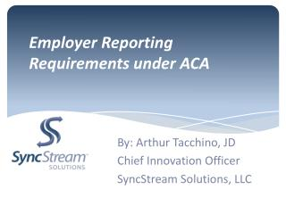 Employer Reporting Requirements under ACA