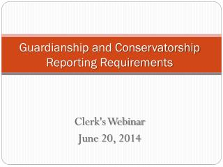 Guardianship and Conservatorship Reporting Requirements