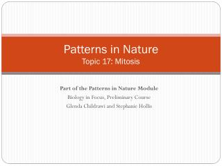 Patterns in Nature Topic 17: Mitosis