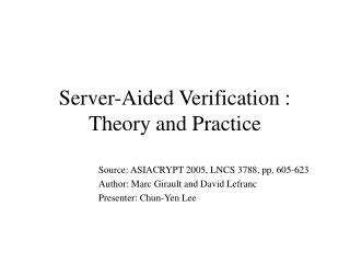 Server-Aided Verification : Theory and Practice