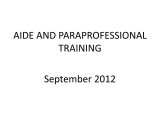 AIDE AND PARAPROFESSIONAL  TRAINING September  2012