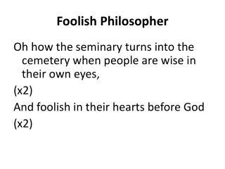 Foolish Philosopher