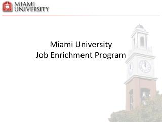 Miami University  Job Enrichment Program