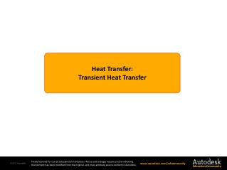 Heat Transfer : Transient Heat Transfer