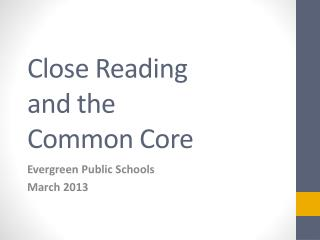 Close Reading  and the  Common Core
