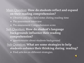 Main Question :  How do students reflect and expand on their reading comprehension?