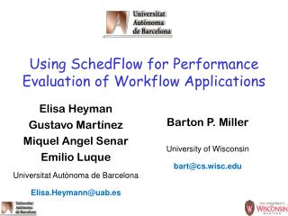 Using  SchedFlow  for Performance Evaluation of Workflow Applications