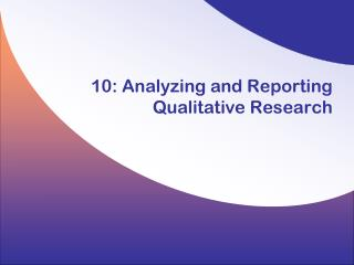 10: Analyzing and Reporting Qualitative Research