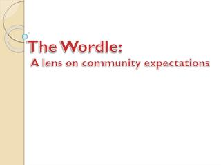 The Wordle: 					A lens on community expectations
