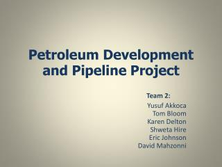 Petroleum Development and Pipeline Project