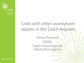 Links with other assessment reports in the Czech Republic