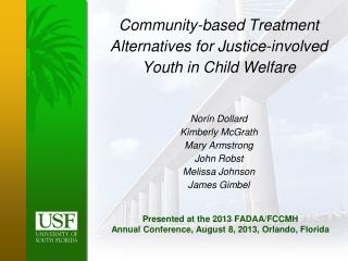 Presented at the  2013 FADAA/FCCMH  Annual  Conference , August 8,  2013,  Orlando, Florida