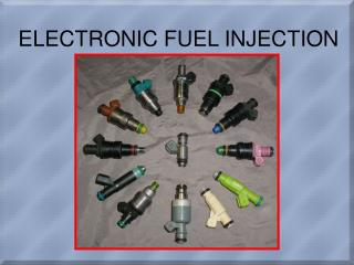 ELECTRONIC FUEL INJECTION