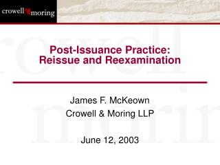 Post-Issuance Practice: Reissue and Reexamination