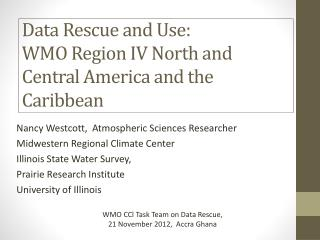 Data Rescue and Use:  WMO Region IV North and Central America and the Caribbean