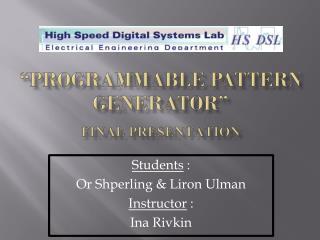 """""""programmable Pattern generator"""" FINAL presentation"""