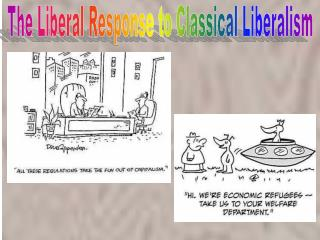 The Liberal Response to Classical Liberalism