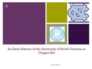 An Early History of t he University of  North Carolina at  Chapel  Hill