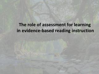 The role of assessment for learning  in evidence-based reading instruction