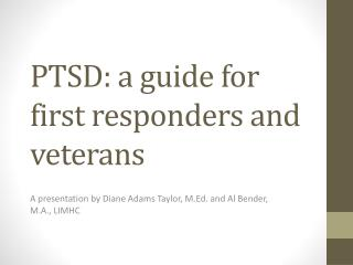 PTSD: a guide for first responders and veterans