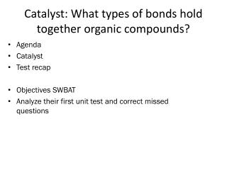 Catalyst: What types of bonds hold together organic compounds?