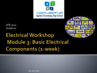 Electrical Workshop  Module 3: Basic Electrical Components  (1-week)