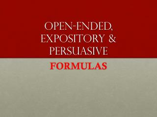 Open-ended, Expository & Persuasive