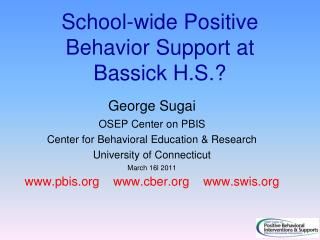 School-wide Positive Behavior Support  at  Bassick  H.S.?