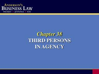 Chapter 38 THIRD PERSONS IN AGENCY