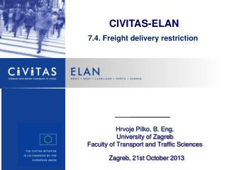 CIVITAS-ELAN 7.4. Freight delivery restriction