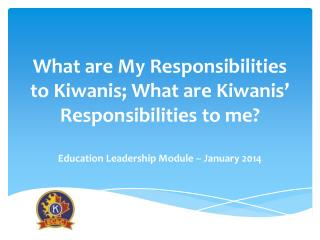 As a Kiwanis Member –  Regular attendance at meetings  (Set a   personal  goal and exceed it!)