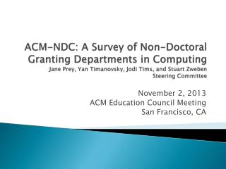 November 2, 2013 ACM Education Council Meeting San Francisco, CA