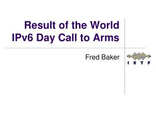 Result of the World  IPv6 Day Call to Arms