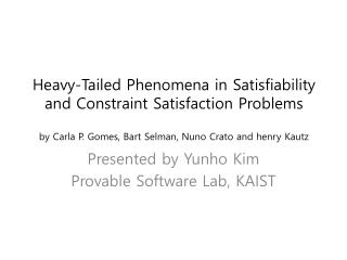 Presented by  Yunho  Kim Provable Software Lab, KAIST