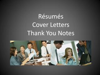 Résumés Cover Letters Thank You Notes